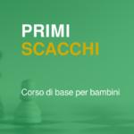 Primi scacchi – ottobre 2021